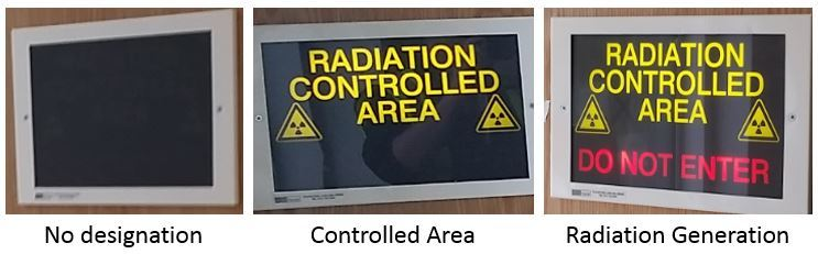 Active signage showing no designation, controlled area, and radiation generator (Do not enter)