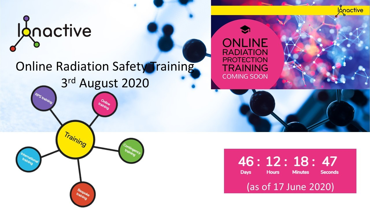 Ionactive Online Radiation Safety Training on the way 3rd August 2020