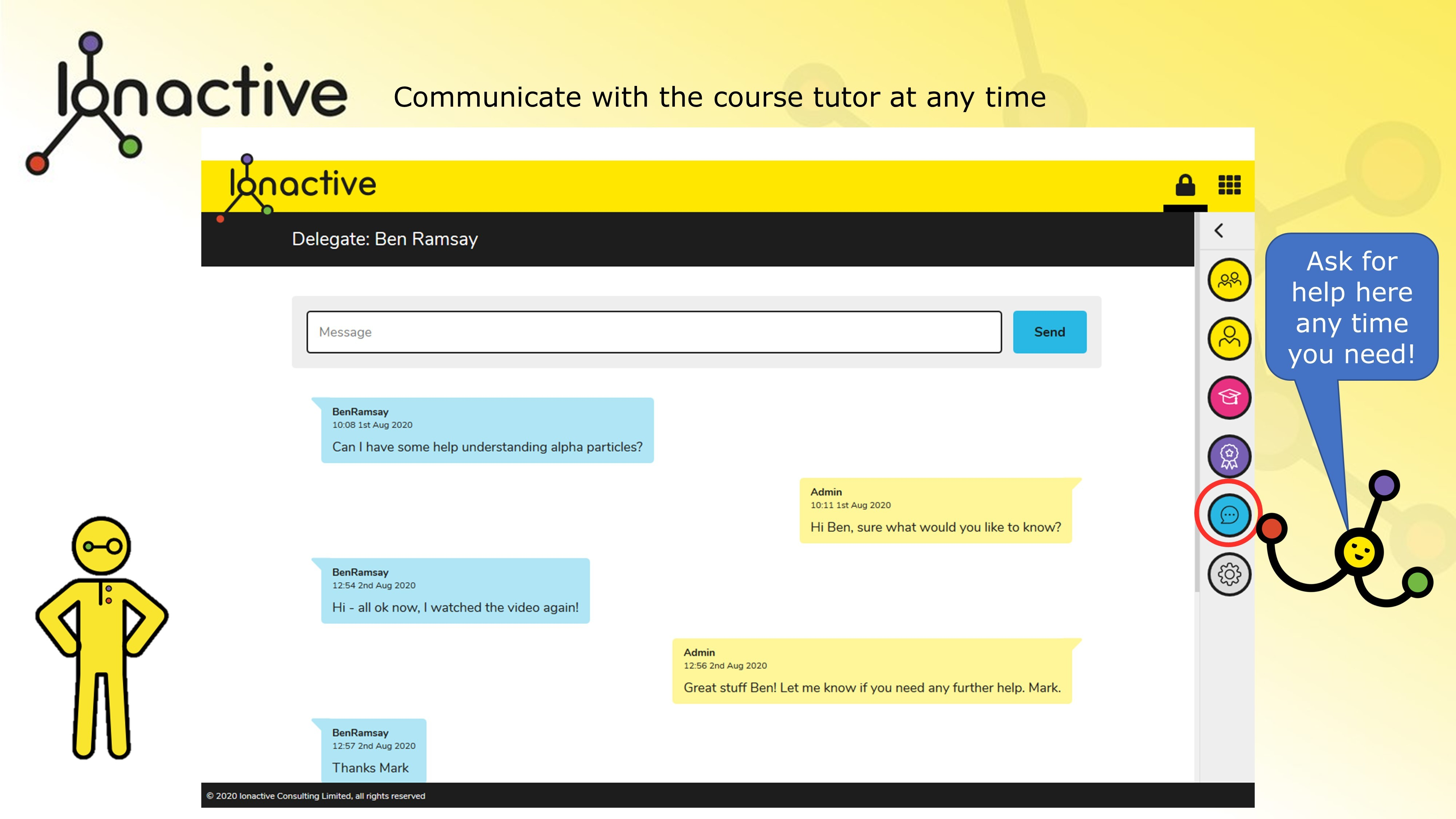 Chat with the tutor and ask for help direct from the course you are taking